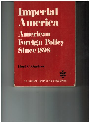 9780155408968: Imperial America: American Foreign Policy Since 1898 (The Harbrace history of the United States)