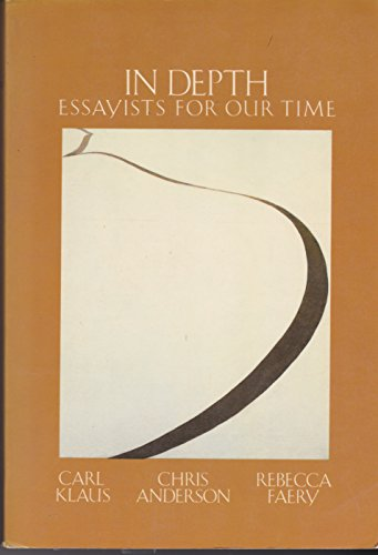 In Depth: Essayists for Our Time (0155413465) by Carl H. Klaus