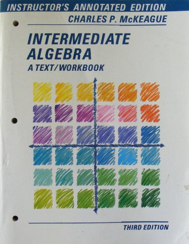 9780155414068: Intermediate Algebra - A Text/Workbook (Instructor's Annotated Edition)