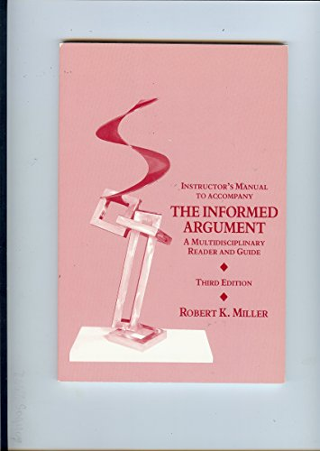 Instructor's Manual to Accompany the Informed Argument: Robert K. Miller