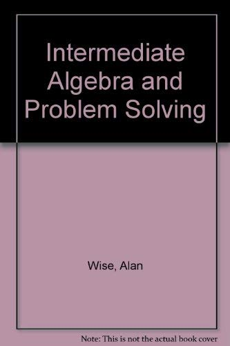 9780155414662: Intermediate Algebra and Problem Solving