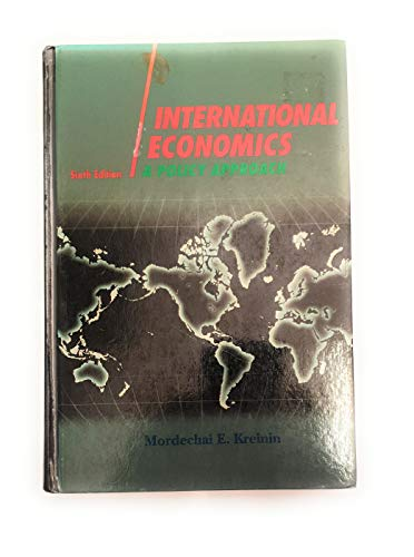 International Economics : A Policy Approach: Mordechai E. Kreinin