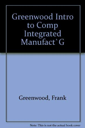 Introduction to Computer-Integrated Manufacturing: Frank Greenwood