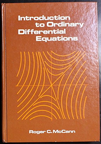 Introduction to Ordinary Differential Equations: Roger C. McCann