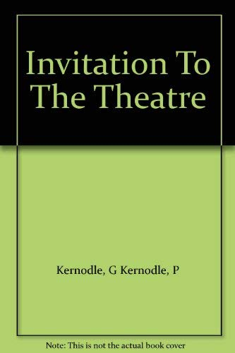 Invitation to the Theatre: George R. Kernodle,