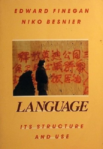 Language: Its Structure and Use: Edward Finegan and Niko Besnier