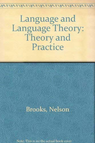 Language and Language Theory: Theory and Practice: Nelson Brooks