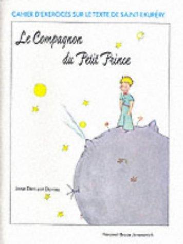 9780155504486: Le Compagnon du Petit Prince Workbook (Cahier D'Exercices Sur le Texte de Saint-Exupery) (French Edition)