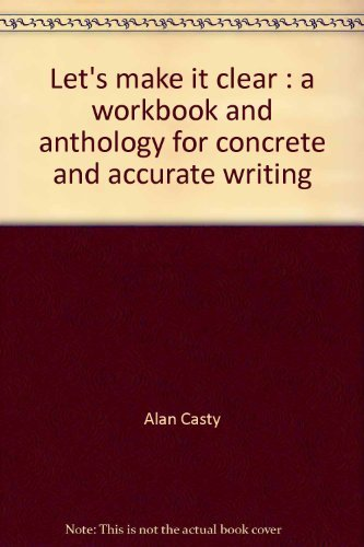 9780155505803: Let's make it clear: A workbook and anthology for concrete and accurate writing
