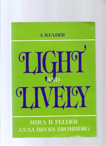 Light and Lively: A Reader: Felder, Mira B.; Bromberg, Anna Bryks