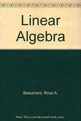 Linear Algebra: Ross A. Beaumont
