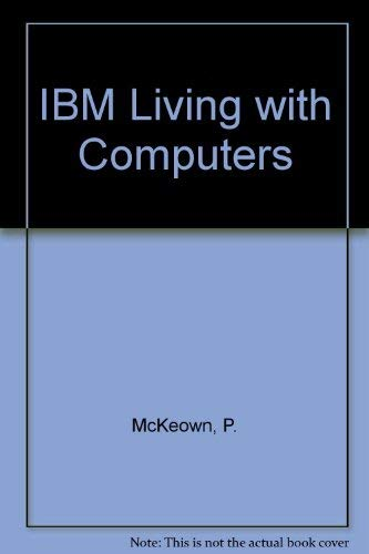 9780155511354: Living With Computers IBM/Pc/Book and Disk