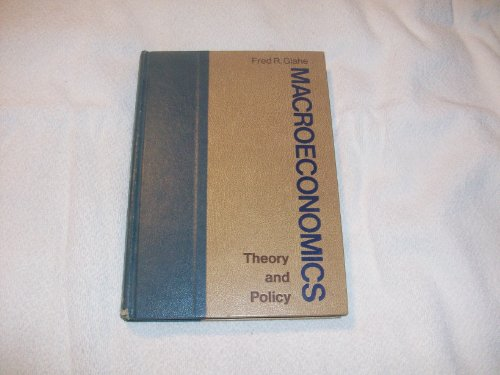 Macroeconomics: Theory and Policy: Fred R. Glahe
