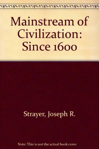 Mainstream of Civilization: Since 1600: Joseph R. Strayer