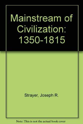 9780155515598: Mainstream of Civilization: 1350-1815