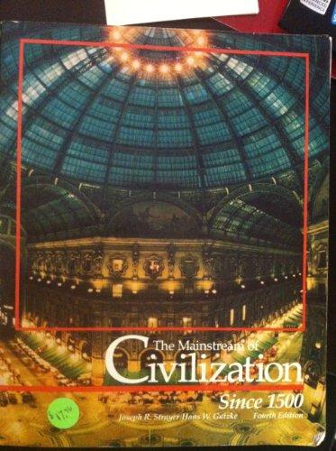 The Mainstream of Civilization Since 1500: Joseph R. Strayer