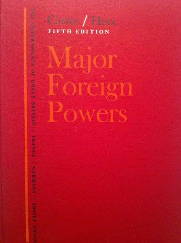 MAJOR FOREIGN POWERS: The Governments of Great: Carter, Gwendolen M.;