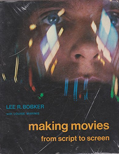9780155546301: Making Movies: From Script to Screen
