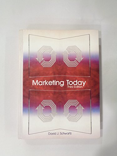 Marketing Today: A Basic Approach: Schwartz, David J.