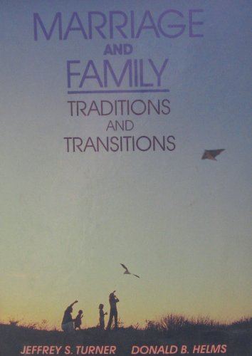 Marriage and Family : Traditions and Transitions: Jeffrey S. Turner;
