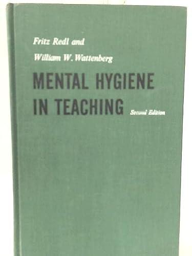 Mental hygiene in teaching: Redl, Fritz