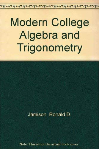 Modern College Algebra and Trigonometry: Ronald D. Jamison