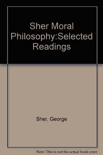 Moral Philosophy: Selected Readings: George Sher