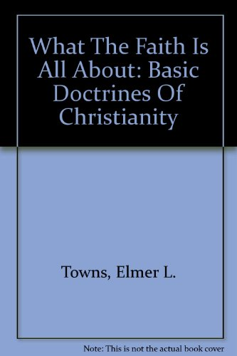 9780155675285: What the Faith is All About: Basic Doctrines of Christianity