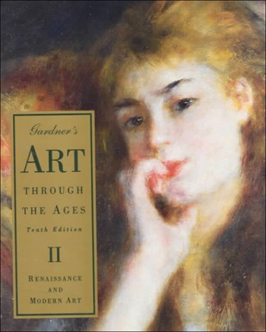 Gardner's Art Through the Ages II: Renaissance and Modern Art (0155677977) by Richard G. Tansey