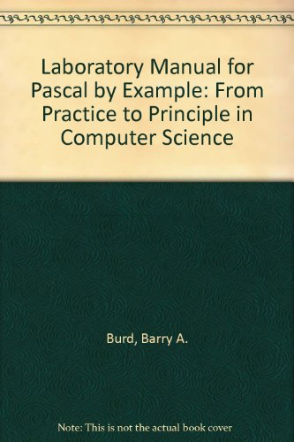 9780155681644: Laboratory Manual for Pascal by Example: From Practice to Principle in Computer Science