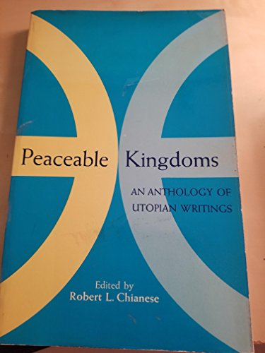 9780155690530: Title: Peaceable Kingdoms An Anthology of Utopian Writing