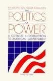 9780155707351: The Politics of Power: A Critical Introduction to American Government