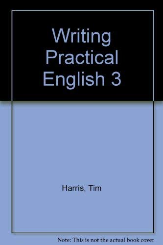 Writing Practical English 3 Workbook (9780155709089) by Tim Harris