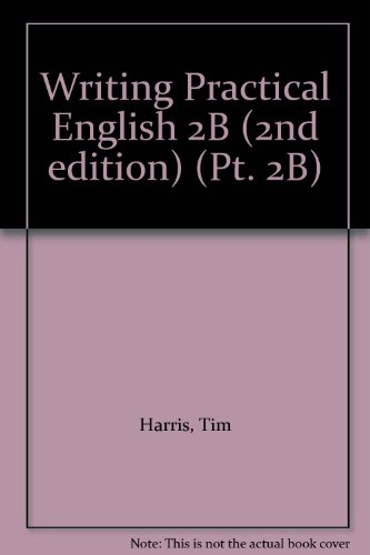 Writing Practical English 2B (2nd edition) (Pt. 2B) (9780155709256) by Tim Harris; Allan Rowe