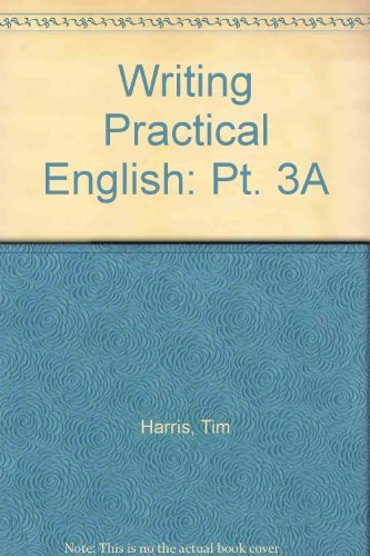 Writing Practical English 3A (Pt. 3A) (9780155709324) by Tim Harris