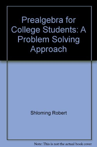 Prealgebra for College Students: A Problem Solving: Shloming, Robert