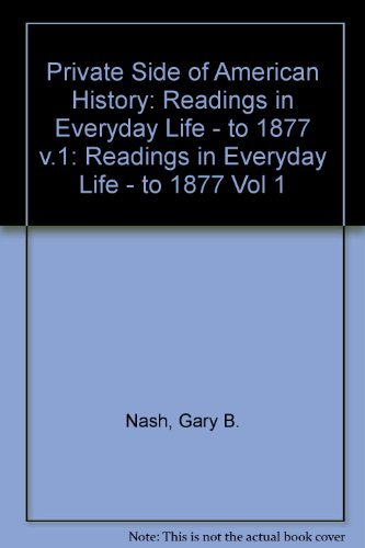 9780155719606: Private Side of American History: Readings in Everyday Life : To 1877