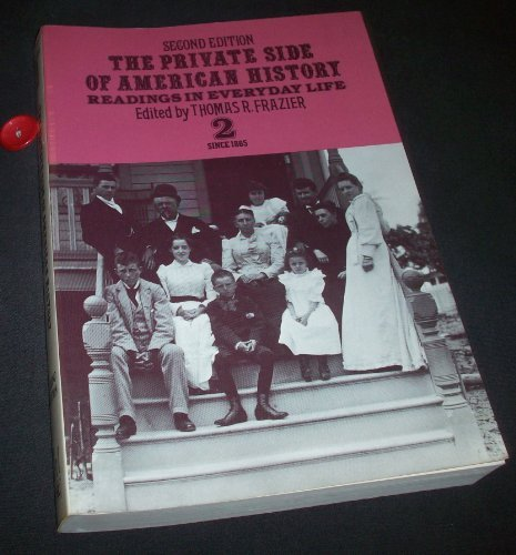 9780155719651: The Private Side of American History: Readings in Everday Life, Second Edition (#2 since 1865) by Thomas R., editor Frazier (1979-05-03)