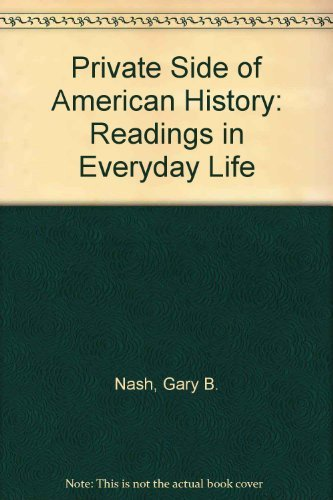 9780155719675: Private Side of American History: Readings in Everyday Life