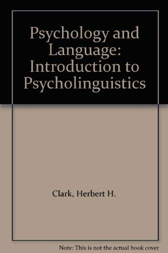Psychology and Language: Introduction to Psycholinguistics: Herbert H. Clark,