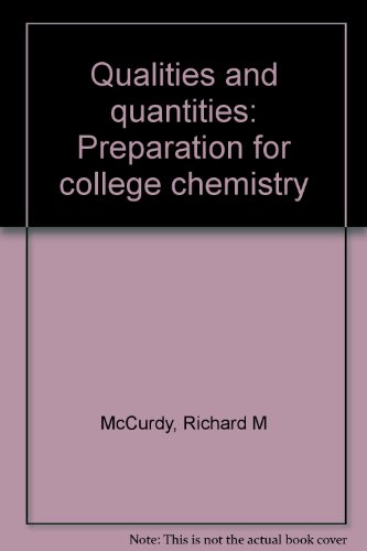 Qualities and quantities: Preparation for college chemistry: McCurdy, Richard M
