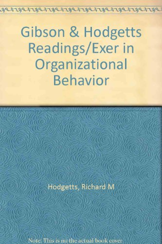 9780155758087: Gibson & Hodgetts Readings/Exer in Organizational Behavior