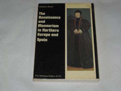 9780155765962: Renaissance and Mannerism in Northern Europe and Spain (History of Art Series)
