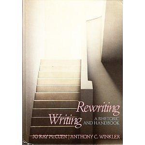 Rewriting Writing: A Rhetoric: Anthony C. Winkler;