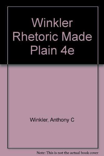 9780155770799: Winkler Rhetoric Made Plain 4e