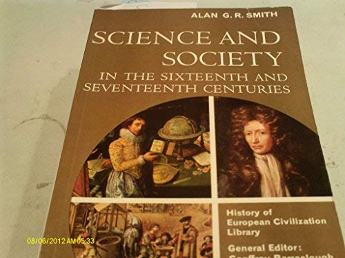 Science and Society in the Sixteenth and: SMITH, Alan G.R.