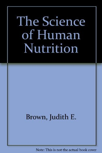 The Science of Human Nutrition: Judith E. Brown