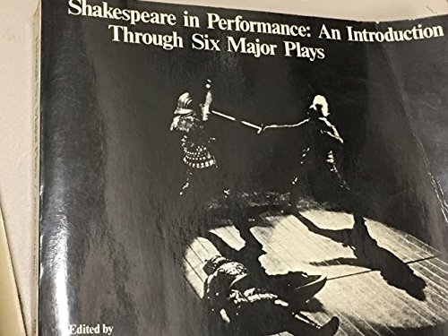 9780155808294: Shakespeare in Performance: An Introduction Through Six Major Plays