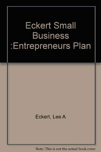 9780155812208: Eckert Small Business :Entrepreneurs Plan