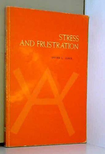 Stress and Frustration: Janis, Irving L.